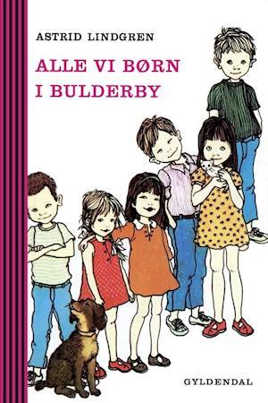 Alle vi børn i Bulderby. De første historier om alle vi børn i Bulderby af Astrid Lindgren