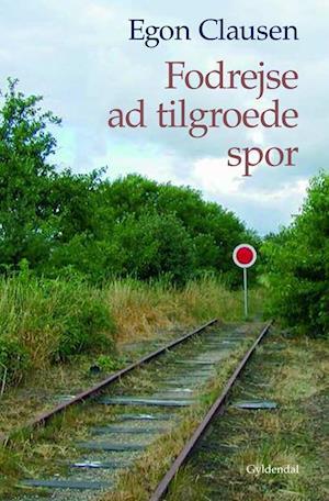 Bog hæftet Fodrejse ad tilgroede spor af Egon Clausen