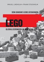 Lego - globaliseringen af den gode idé (Den danske ledelseskanon, nr. 3)