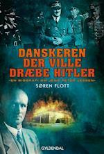 Danskeren der ville dræbe Hitler
