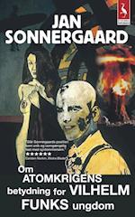 Om atomkrigens betydning for Vilhelm Funks ungdom (Gyldendal paperback)