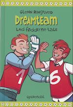 Lad fødderne tale (Dreamteam 2) (Dreamteam)