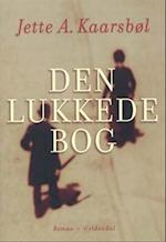Den lukkede bog af Jette A Kaarsbøl