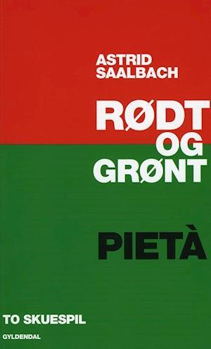 Bog, hæftet Rødt og grønt & Pietà af Astrid Saalbach