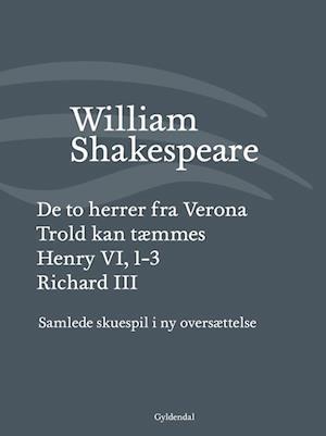 Bog indbundet Samlede skuespil i ny oversættelse. De to herrer fra Verona - Trold kan tæmmes - Henry VI 1-3 - Richard III af William Shakespeare