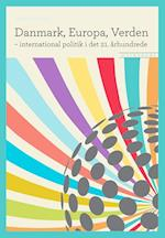 Danmark, Europa, Verden - international politik i det 21. århundrede