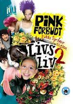 Livs liv. Pink forbudt (Dingo)