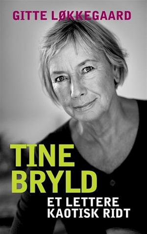 Tine Bryld: Et lettere kaotisk ridt af Gitte Løkkegaard