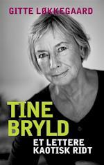 Tine Bryld: Et lettere kaotisk ridt