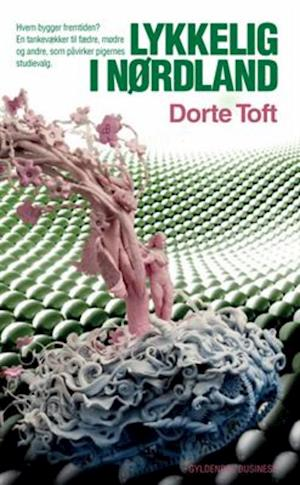 Lykkelig i nørdland af Dorte Toft