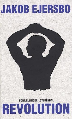 Bog, hardback Revolution af Jakob Ejersbo