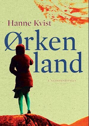Bog, hæftet Ørkenland af Hanne Kvist