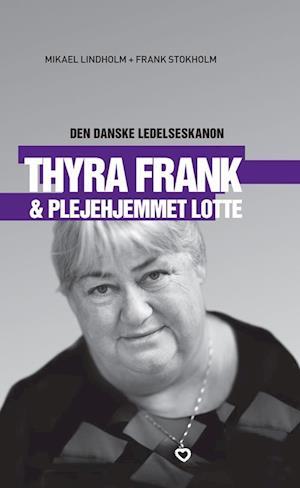 Thyra Frank & Plejehjemmet Lotte - Den danske ledelseskanon, 7