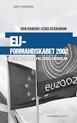 EU-formandskabet 2002 (Den danske ledelseskanon, nr. 11)