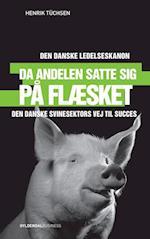 Da andelen satte sig på flæsket (Den danske ledelseskanon, nr. 6)