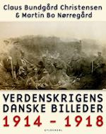 Verdenskrigens danske billeder 1914-1918