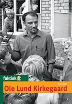 Ole Lund Kirkegaard (Faktisk!)