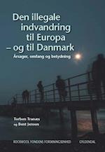 Den illegale indvandring til Europa - og til Danmark af Rockwool Fondens Forskningsenhed, Torben Tranæs