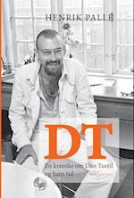 DT - en krønike om Dan Turèll og hans tid