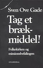 Tag et brækmiddel af Sven Ove Gade