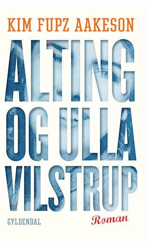 Billede af Alting og Ulla Vilstrup-Kim Fupz Aakeson-E-bog