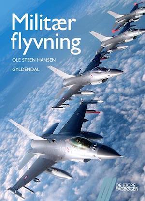 Bog hæftet Militær flyvning af Ole Steen Hansen