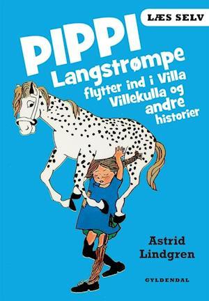 Bog indbundet Pippi Langstrømpe flytter ind i Villa Villekulla og andre historier af Astrid Lindgren