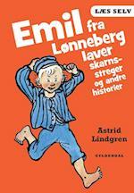 Emil fra Lønneberg laver skarnsstreger og andre historier (Læs selv)
