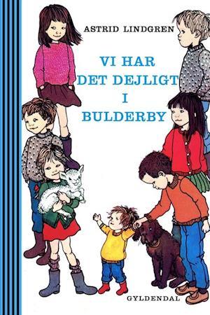 Vi har det dejligt i Bulderby: På små eventyr med Lasse Bosse Olle Kerstin Britta Anna og Lisa af Astrid Lindgren
