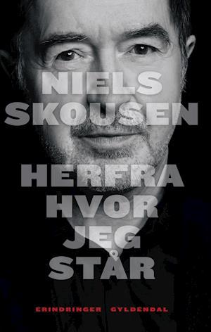 Herfra hvor jeg står af Niels Skousen