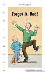 Forget it, dad! (English Mini-Dingo)