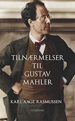 Tilnærmelser til Gustav Mahler af Karl Aage Rasmussen