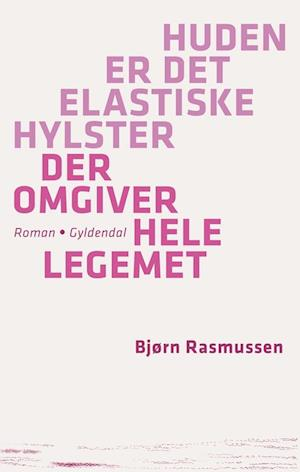 Bog hæftet Huden er det elastiske hylster der omgiver hele legemet af Bjørn Rasmussen