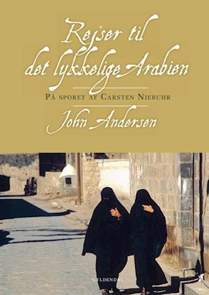 Bog indbundet Rejser til det lykkelige Arabien af John Andersen