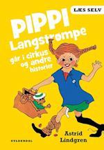 Pippi Langstrømpe går i cirkus og andre historier (Læs selv)