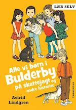 Alle vi børn i Bulderby på skattejagt og andre historier (Læs selv)