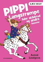 Pippi Langstrømpe lider skibbrud og andre historier (Læs selv)