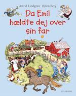 Da Emil hældte dej over sin far (Emil fra Lønneberg Billedbøger)