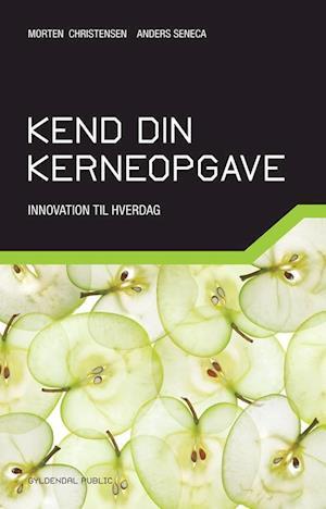 Bog, hæftet Kend din kerneopgave af Anders Seneca, Morten Christensen