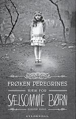 Frøken Peregrines hjem for sælsomme børn (Frøken Peregrines sælsomme børn)