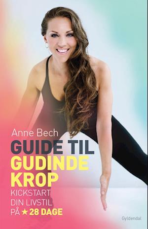 Guide til gudindekrop af Anne Bech