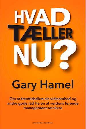 Hvad tæller nu? af Gary Hamel