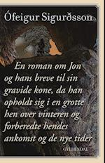 En roman om Jon og hans breve til sin gravide kone, da han opholdt sig i en grotte hen over vinteren og forberedte hendes ankomst og de nye tider