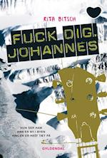 Fuck dig, Johannes (Gyldendals hjerteserie)