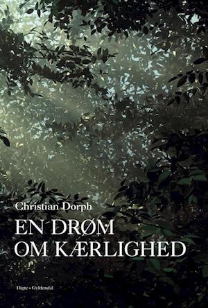 Bog, hæftet En drøm om kærlighed af Christian Dorph