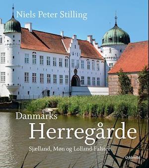 Danmarks Herregårde. Sjælland, Møn og Lolland-Falster