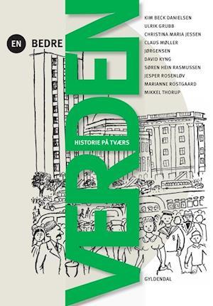 Bog, hæftet En bedre verden af Ulrik Grubb, Kim Beck Danielsen, Jesper Rosenløv