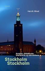 Stockholm, Stockholm af Henrik Wivel