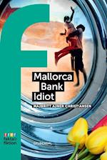 Mallorca, Bank, Idiot (Fakta & fiktion)