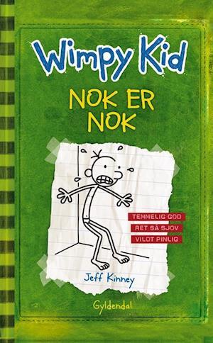 Bog, indbundet Wimpy Kid. Nok er nok af Jeff Kinney